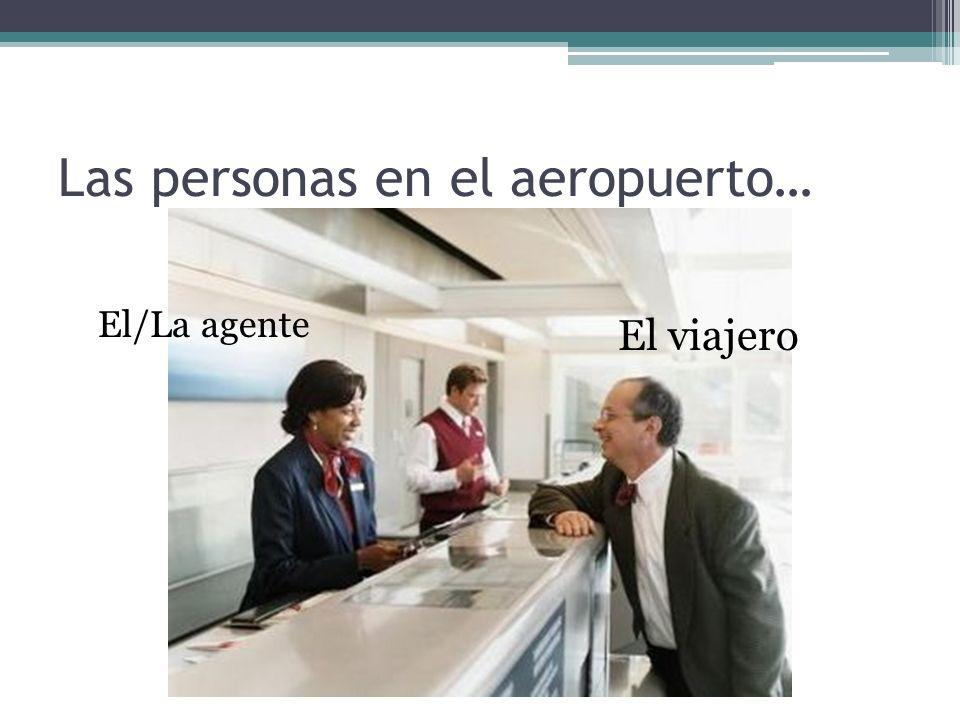 Las personas en el aeropuerto…