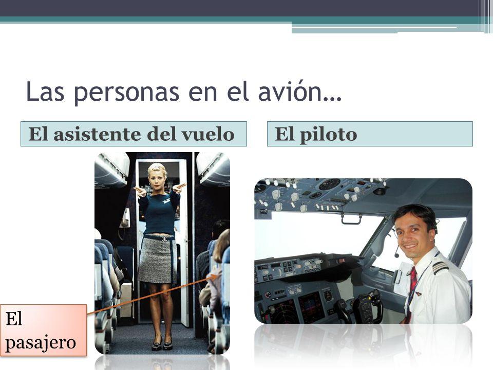 Las personas en el avión…