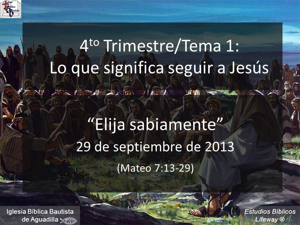 4to Trimestre/Tema 1: Lo que significa seguir a Jesús