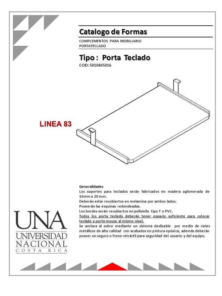 Catalogo de Formas Tipo : Porta Teclado LINEA 83 COD: 5010435016