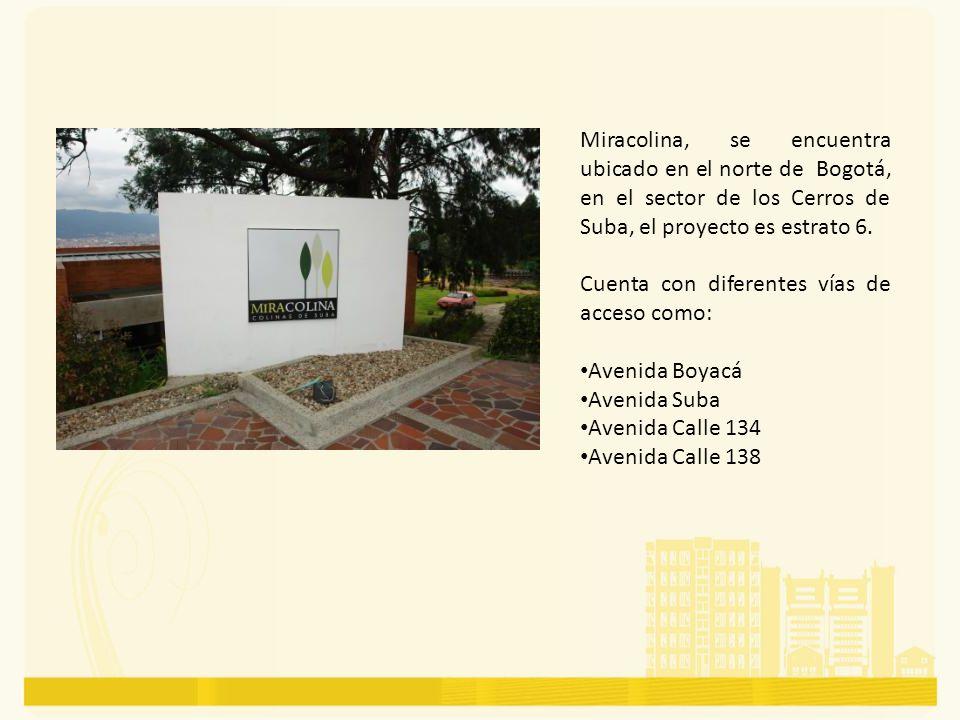 Miracolina, se encuentra ubicado en el norte de Bogotá, en el sector de los Cerros de Suba, el proyecto es estrato 6.