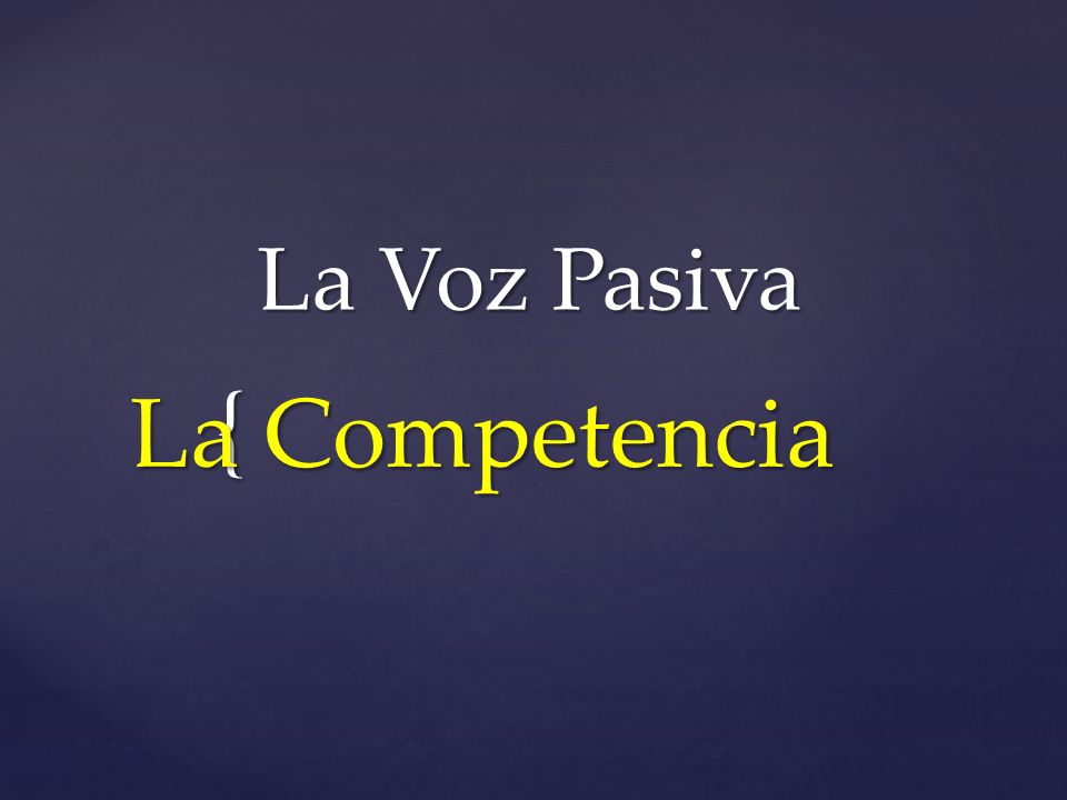 La Voz Pasiva La Competencia