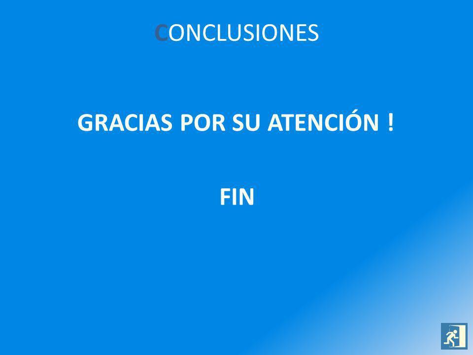 GRACIAS POR SU ATENCIÓN !