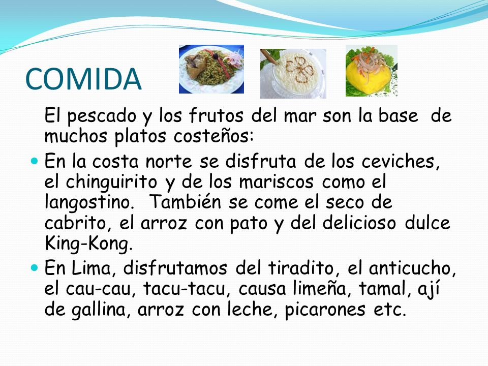 COMIDAEl pescado y los frutos del mar son la base de muchos platos costeños: