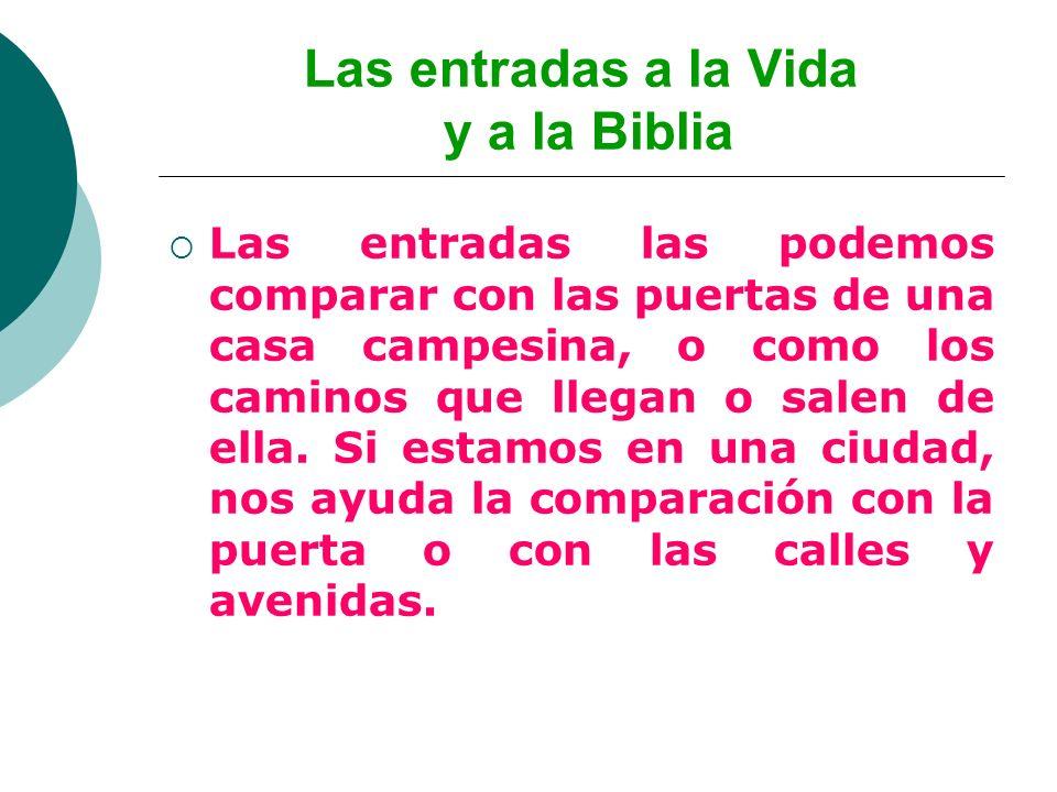 Las entradas a la Vida y a la Biblia