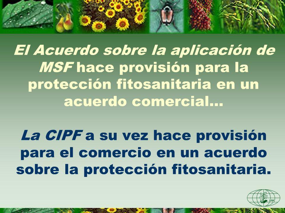 El Acuerdo sobre la aplicación de MSF hace provisión para la protección fitosanitaria en un acuerdo comercial...