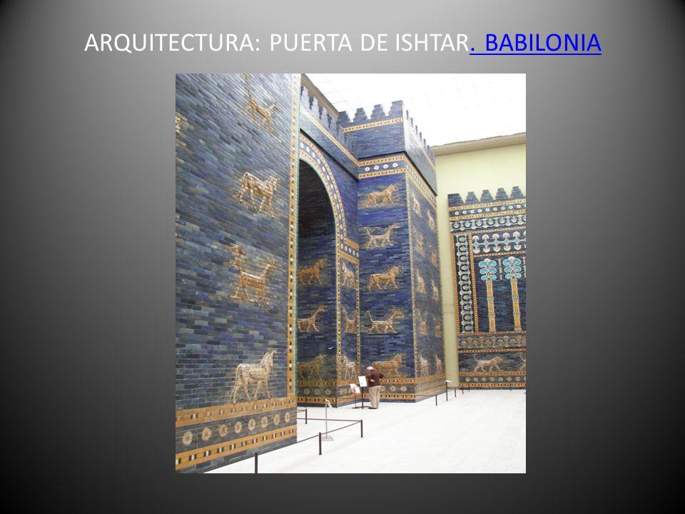 ARQUITECTURA: PUERTA DE ISHTAR. BABILONIA