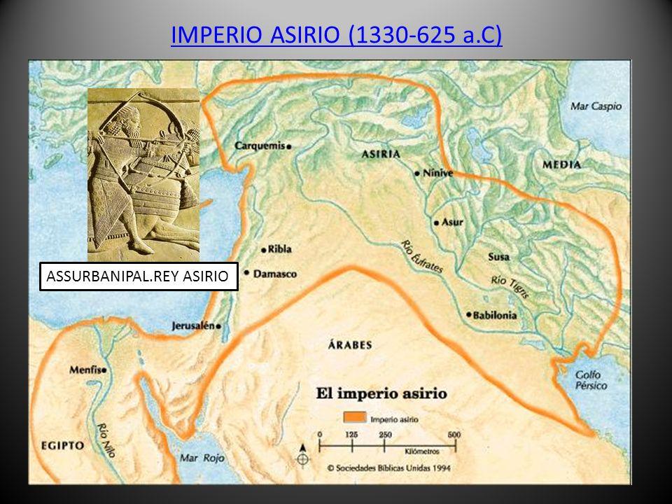 IMPERIO ASIRIO (1330-625 a.C) ASSURBANIPAL.REY ASIRIO