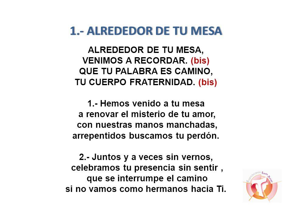 1. - ALREDEDOR DE TU MESA ALREDEDOR DE TU MESA, VENIMOS A RECORDAR