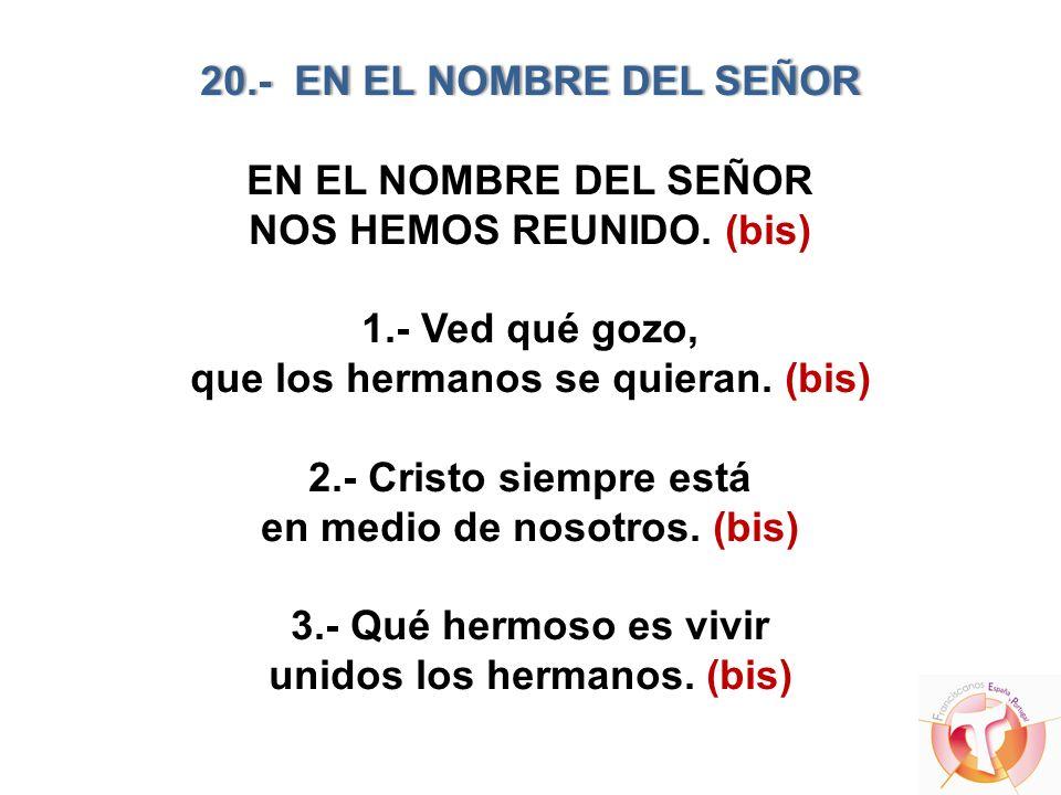20. - EN EL NOMBRE DEL SEÑOR EN EL NOMBRE DEL SEÑOR NOS HEMOS REUNIDO