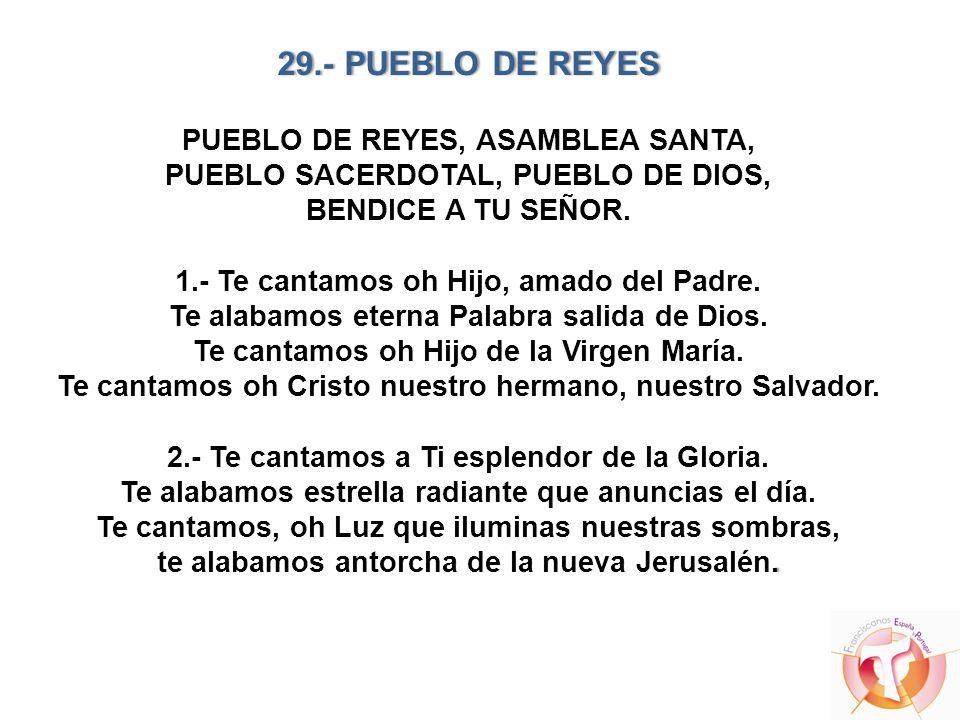 29.- PUEBLO DE REYES PUEBLO DE REYES, ASAMBLEA SANTA, PUEBLO SACERDOTAL, PUEBLO DE DIOS, BENDICE A TU SEÑOR.
