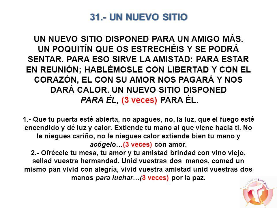31. - UN NUEVO SITIO UN NUEVO SITIO DISPONED PARA UN AMIGO MÁS