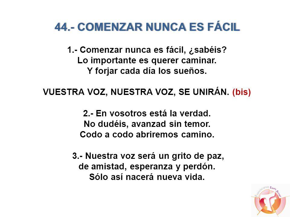 44. - COMENZAR NUNCA ES FÁCIL 1. - Comenzar nunca es fácil, ¿sabéis