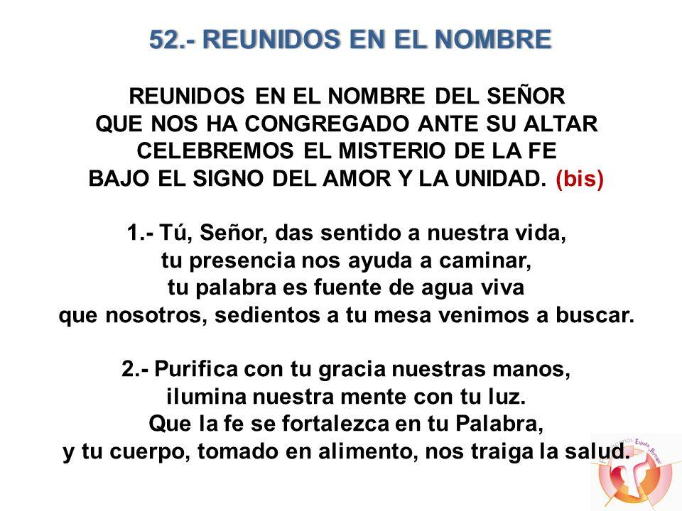 52.- REUNIDOS EN EL NOMBRE REUNIDOS EN EL NOMBRE DEL SEÑOR