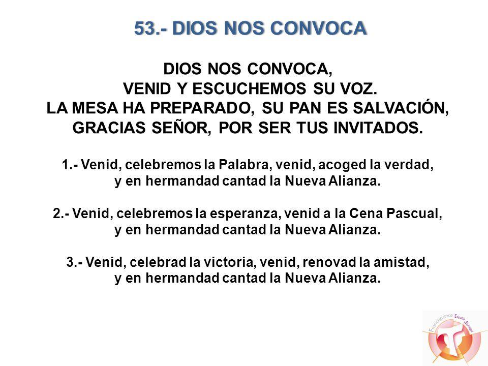 53.- DIOS NOS CONVOCA DIOS NOS CONVOCA, VENID Y ESCUCHEMOS SU VOZ.