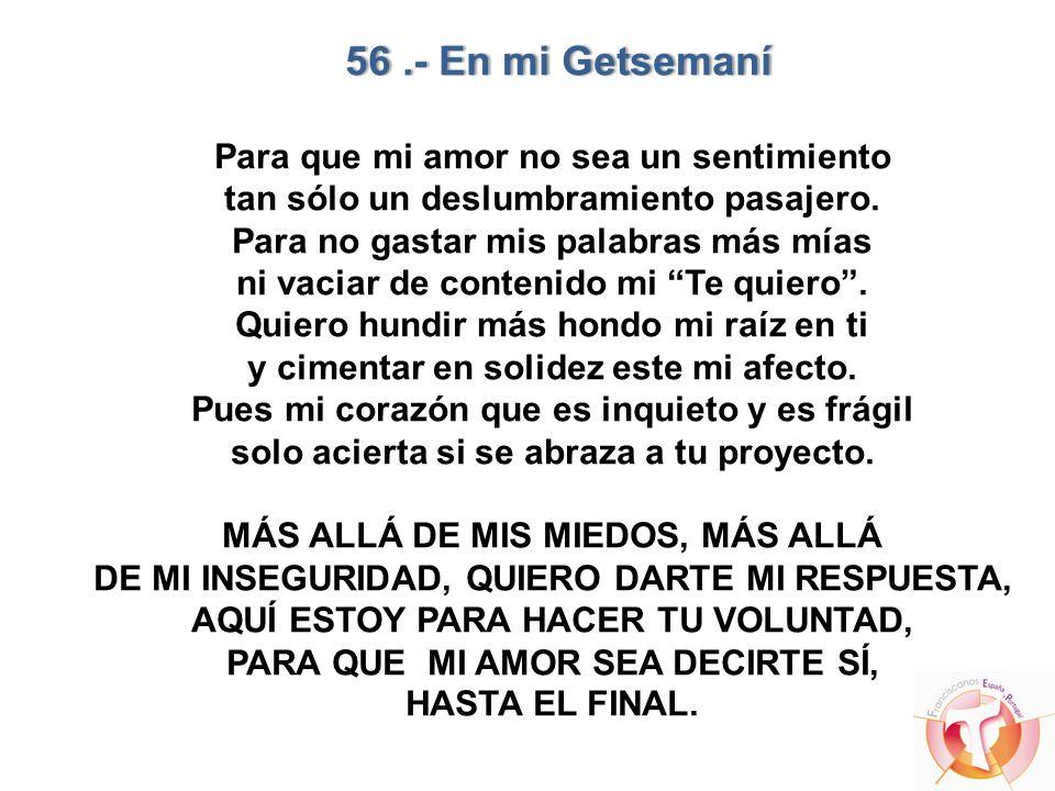 56 .- En mi Getsemaní Para que mi amor no sea un sentimiento