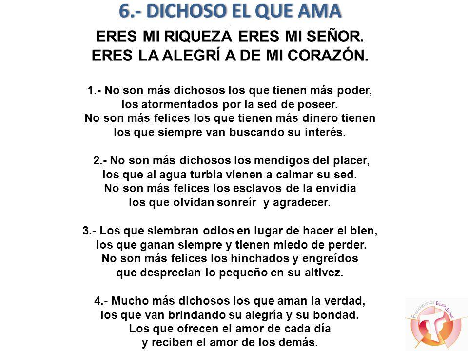 6. - DICHOSO EL QUE AMA. ERES MI RIQUEZA ERES MI SEÑOR