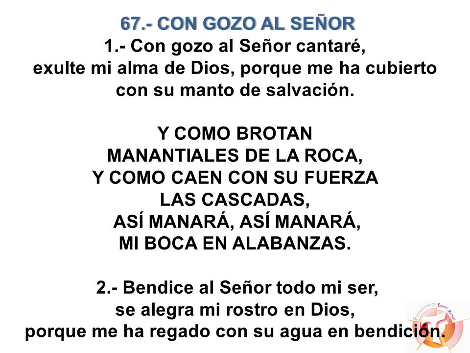 1.- Con gozo al Señor cantaré,