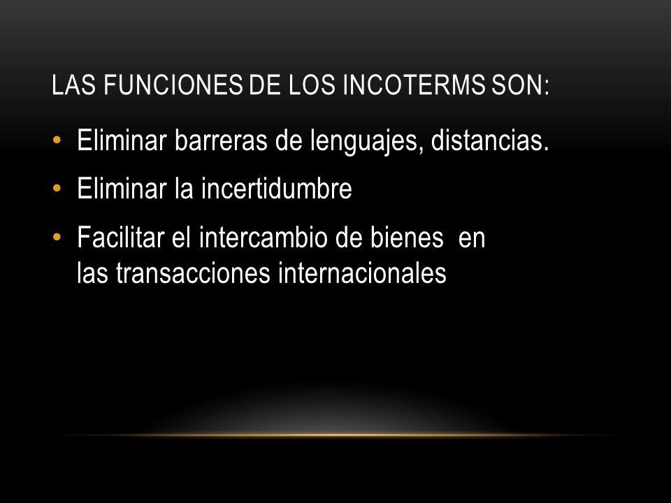 Las funciones de los INCOTERMS son: