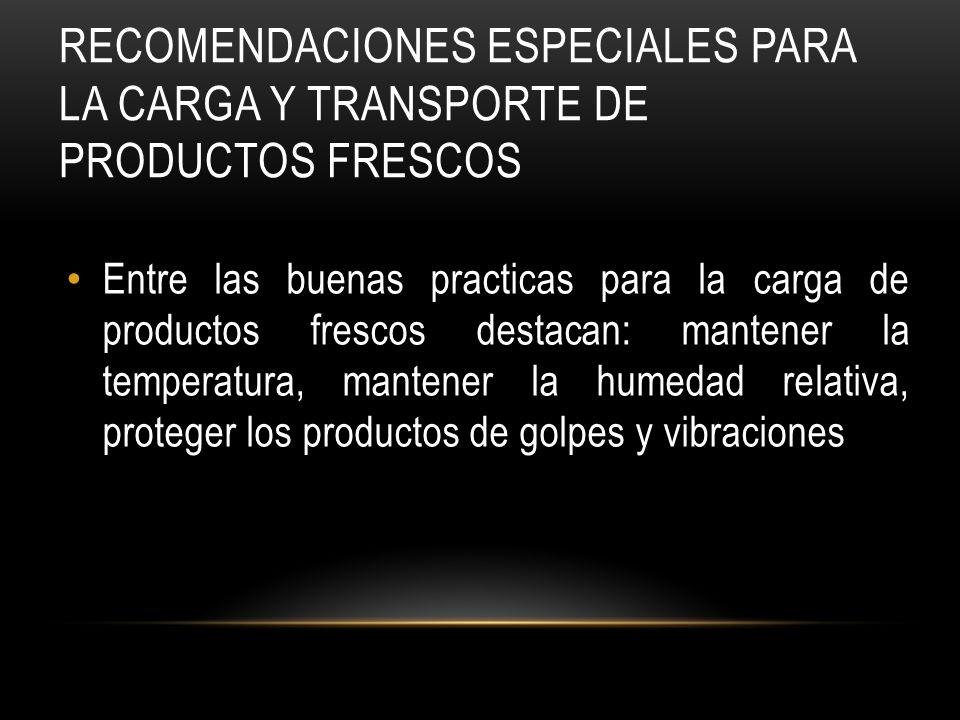 Recomendaciones especiales para la carga y transporte de productos frescos