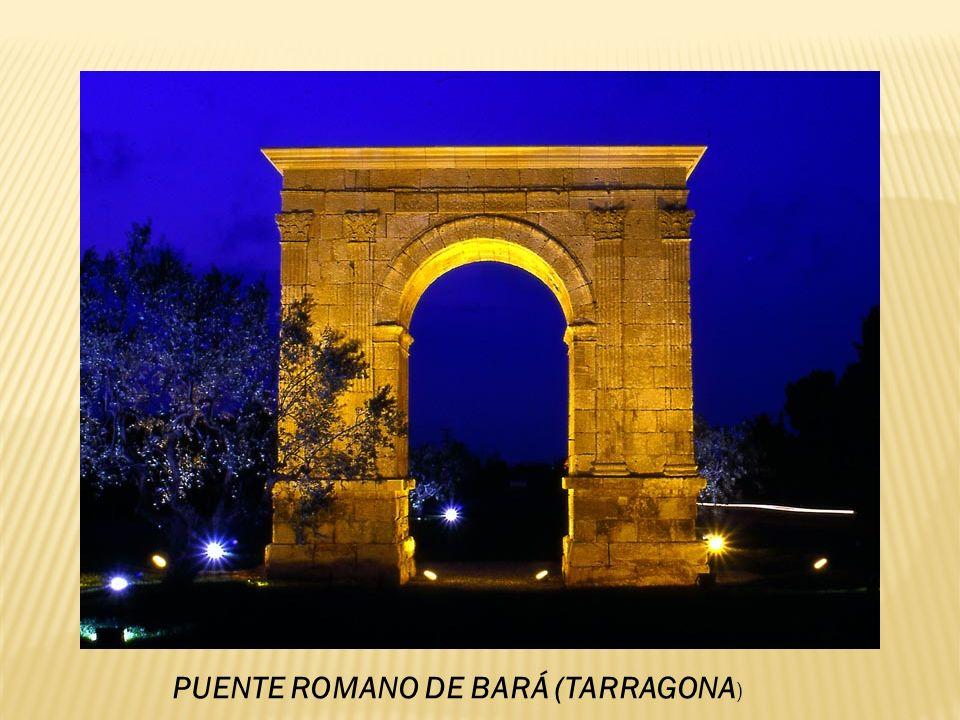 PUENTE ROMANO DE BARÁ (TARRAGONA)