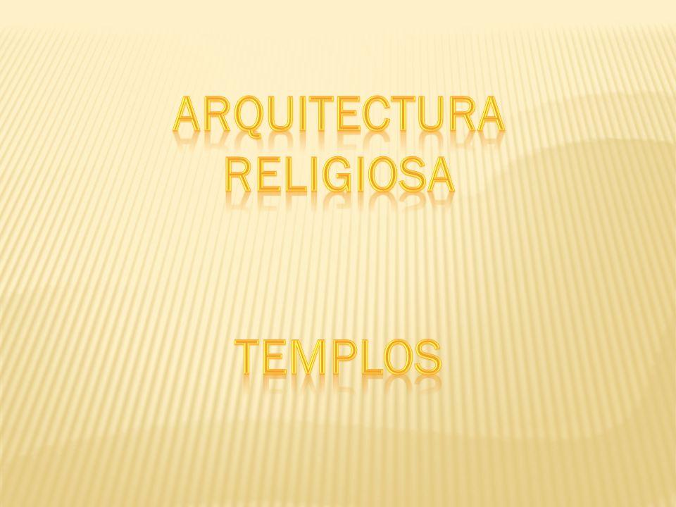 ARQUITECTURA RELIGIOSA TEMPLOS