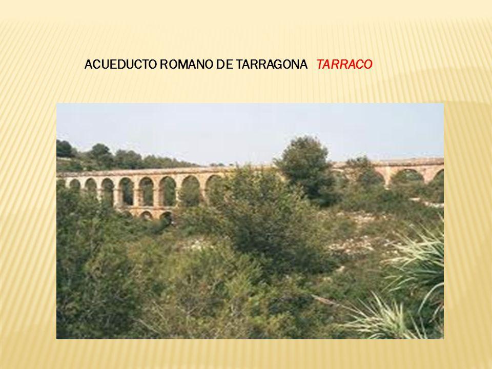 ACUEDUCTO ROMANO DE TARRAGONA TARRACO