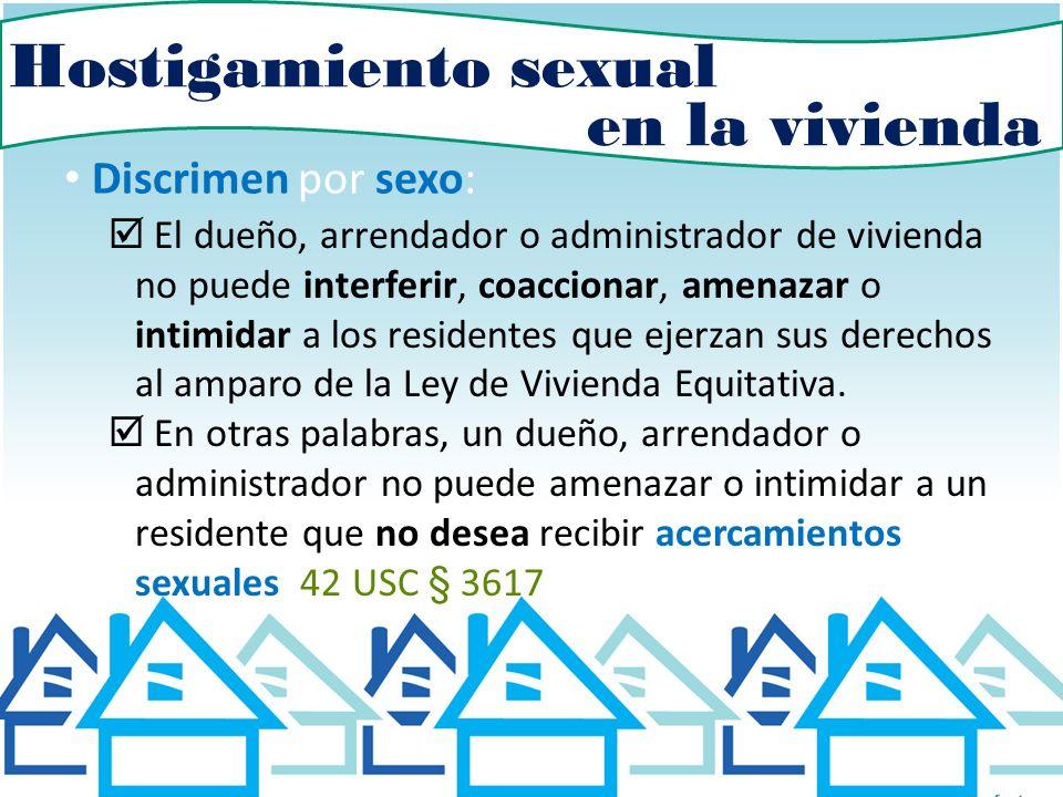 Hostigamiento sexual en la vivienda Discrimen por sexo: