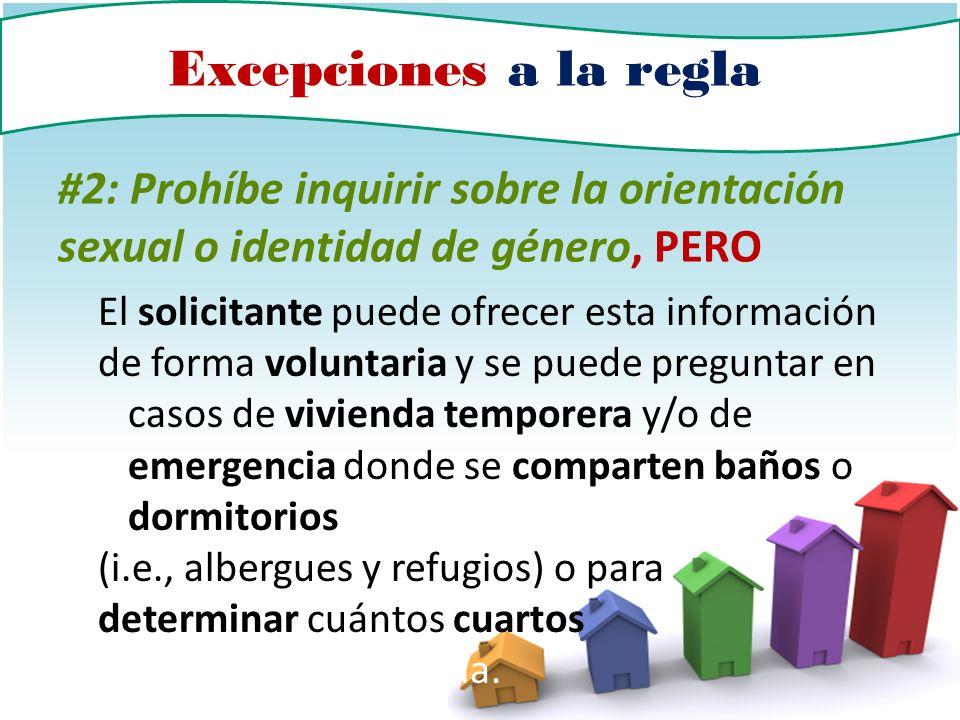 Excepciones a la regla #2: Prohíbe inquirir sobre la orientación sexual o identidad de género, PERO.