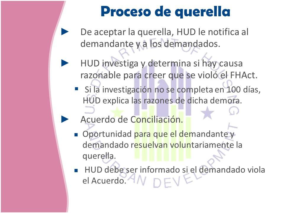 Proceso de querella De aceptar la querella, HUD le notifica al demandante y a los demandados.