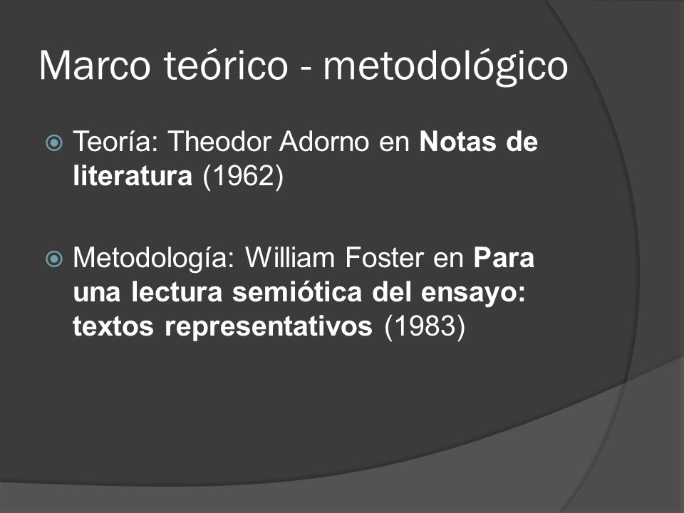 Marco teórico - metodológico