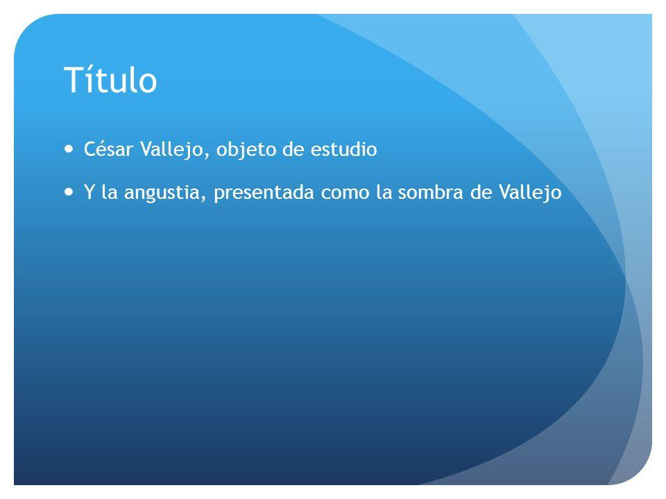 Título César Vallejo, objeto de estudio