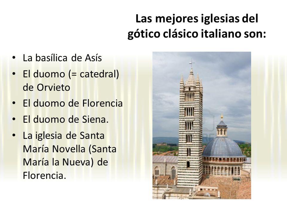 Las mejores iglesias del gótico clásico italiano son: