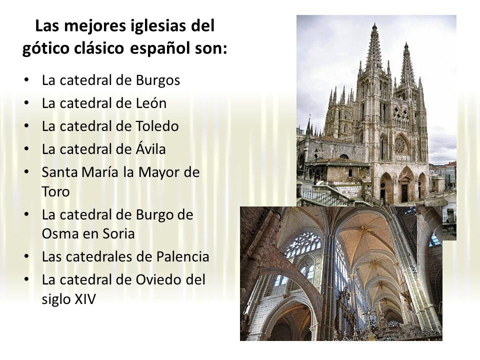Las mejores iglesias del gótico clásico español son:
