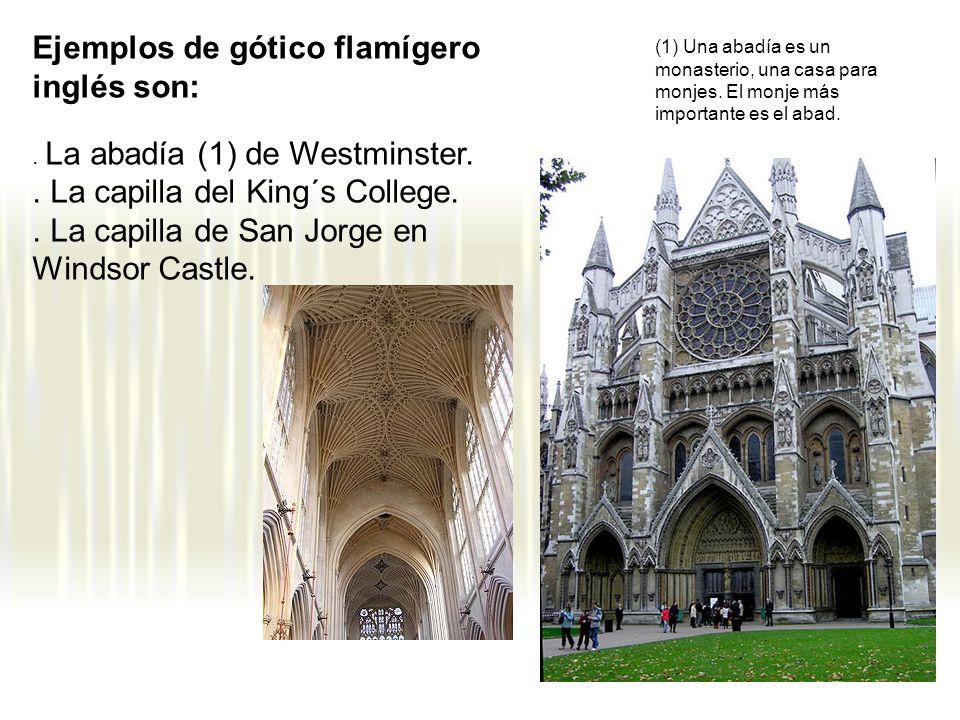 Ejemplos de gótico flamígero inglés son: