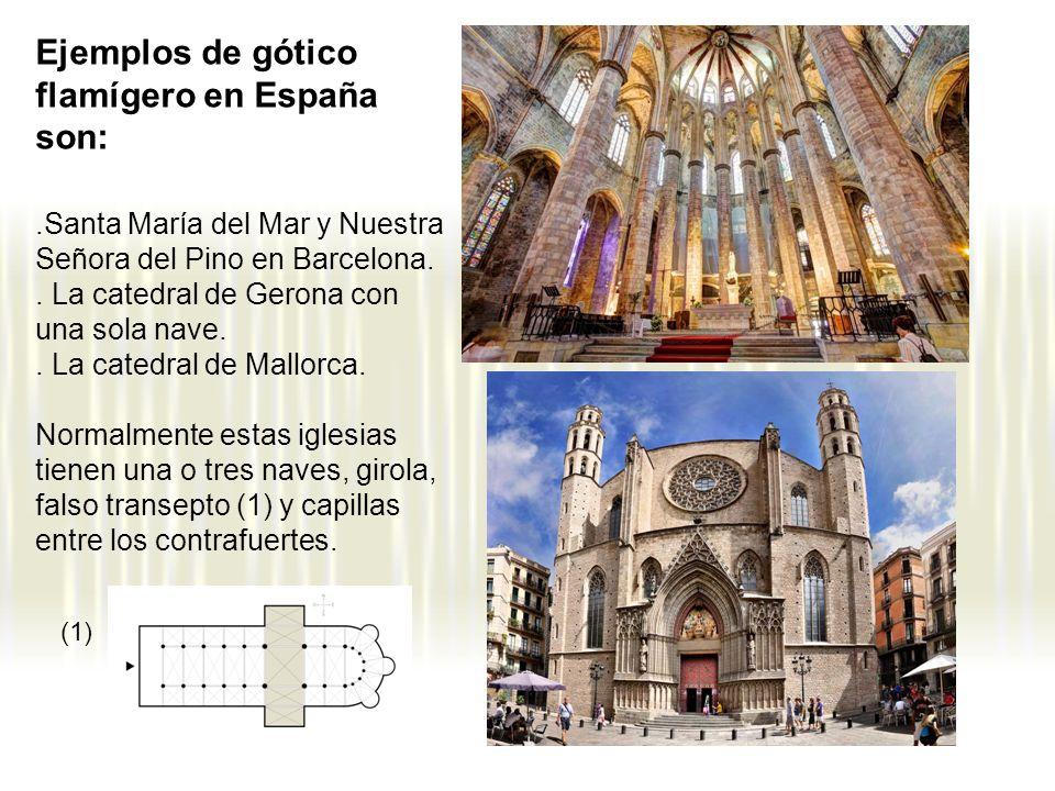 Ejemplos de gótico flamígero en España son: