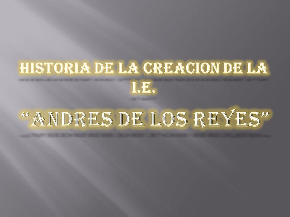 HISTORIA DE LA CREACION DE LA I.E.