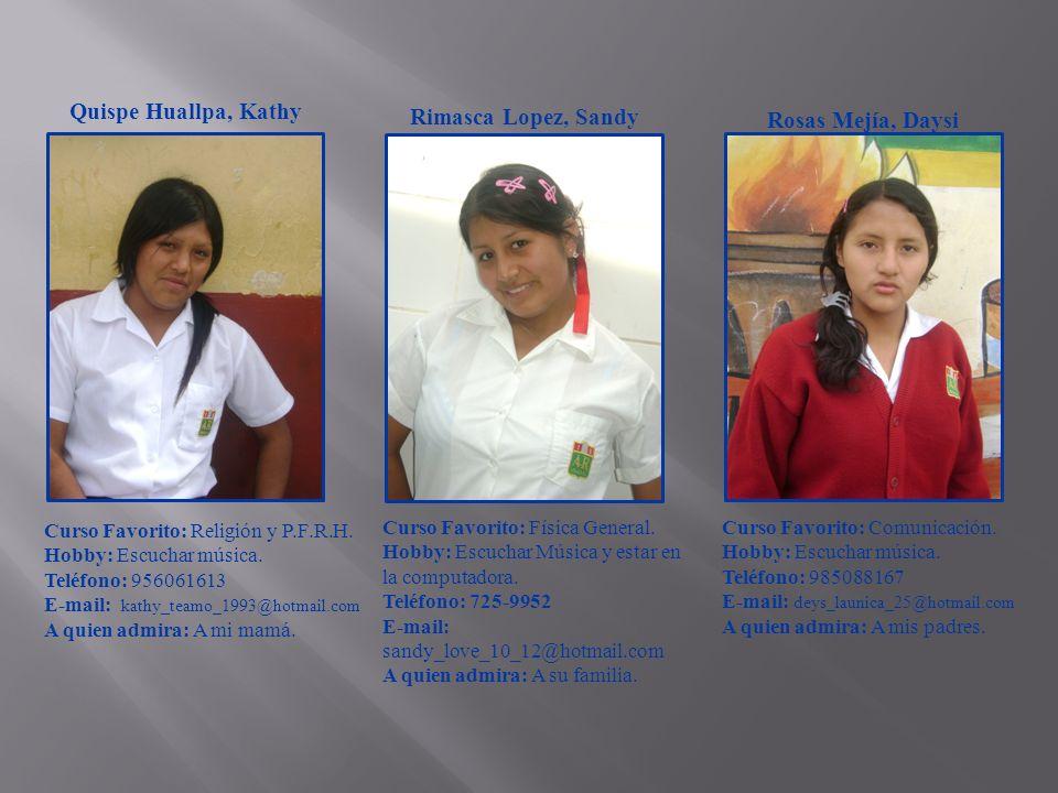 Quispe Huallpa, Kathy Rimasca Lopez, Sandy Rosas Mejía, Daysi