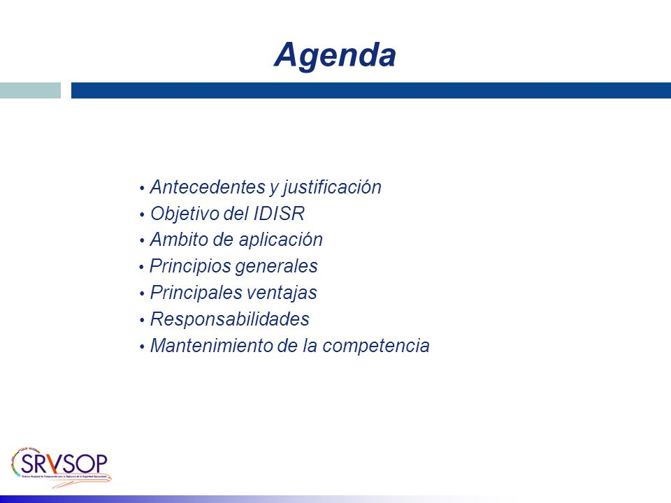 Agenda Antecedentes y justificación Objetivo del IDISR