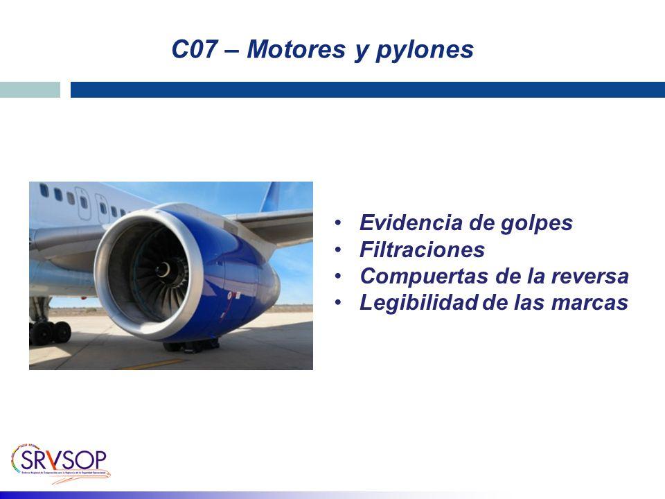 C07 – Motores y pylones Evidencia de golpes Filtraciones