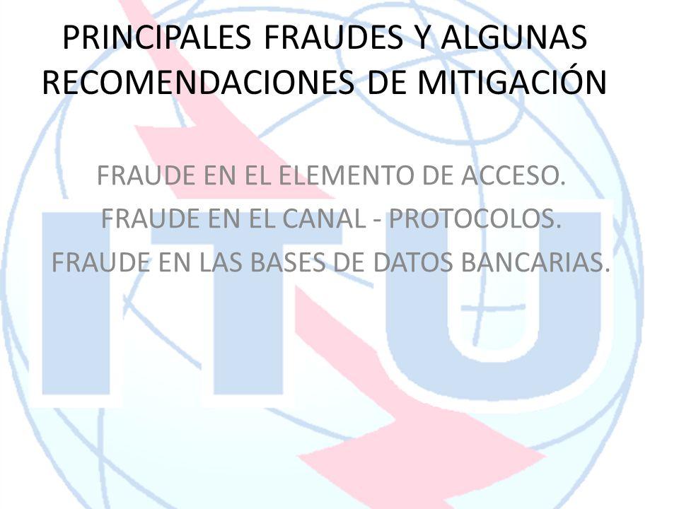 PRINCIPALES FRAUDES Y ALGUNAS RECOMENDACIONES DE MITIGACIÓN