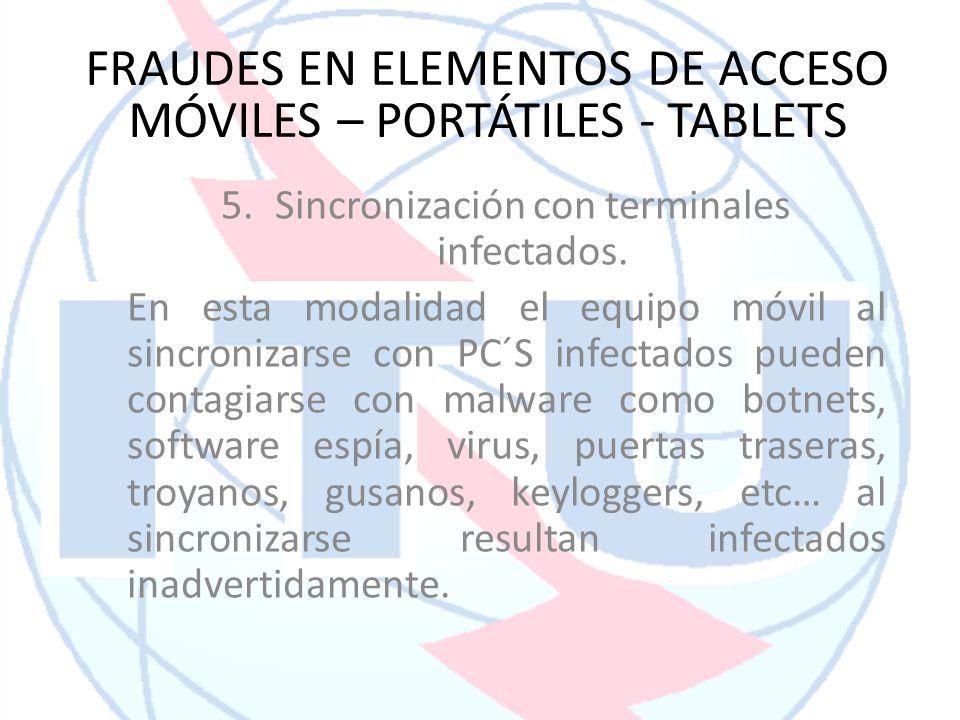 FRAUDES EN ELEMENTOS DE ACCESO MÓVILES – PORTÁTILES - TABLETS