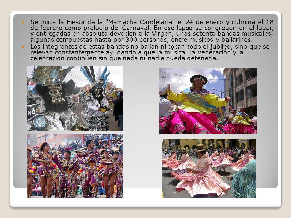 Se inicia la Fiesta de la Mamacha Candelaria el 24 de enero y culmina el 18 de febrero como preludio del Carnaval. En ese lapso se congregan en el lugar, y entregadas en absoluta devoción a la Virgen, unas setenta bandas musicales, algunas compuestas hasta por 300 personas, entre músicos y bailarines.