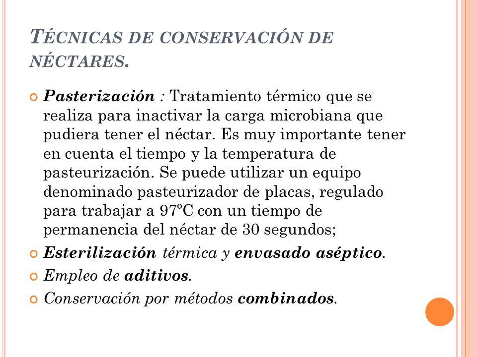 Técnicas de conservación de néctares.