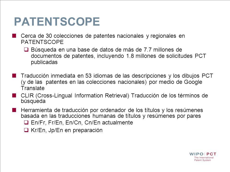 PATENTSCOPE Cerca de 30 colecciones de patentes nacionales y regionales en PATENTSCOPE.