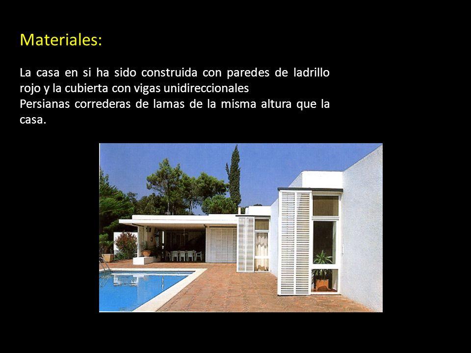 Materiales: La casa en si ha sido construida con paredes de ladrillo rojo y la cubierta con vigas unidireccionales.