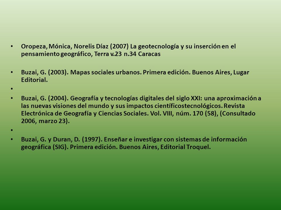 Oropeza, Mónica, Norelis Díaz (2007) La geotecnología y su inserción en el pensamiento geográfico, Terra v.23 n.34 Caracas