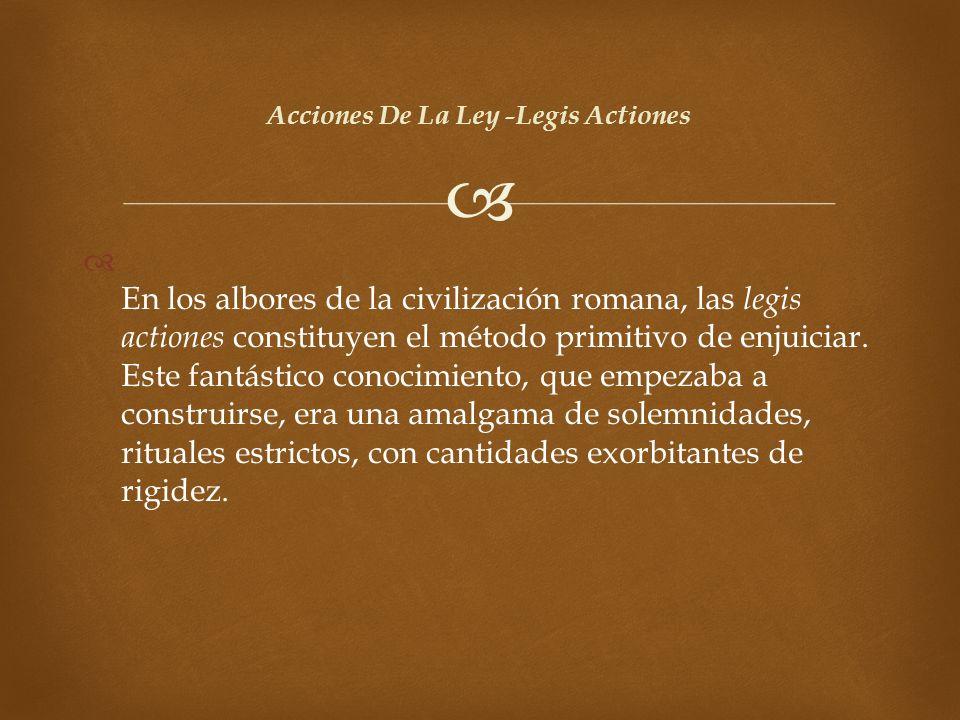 Acciones De La Ley -Legis Actiones