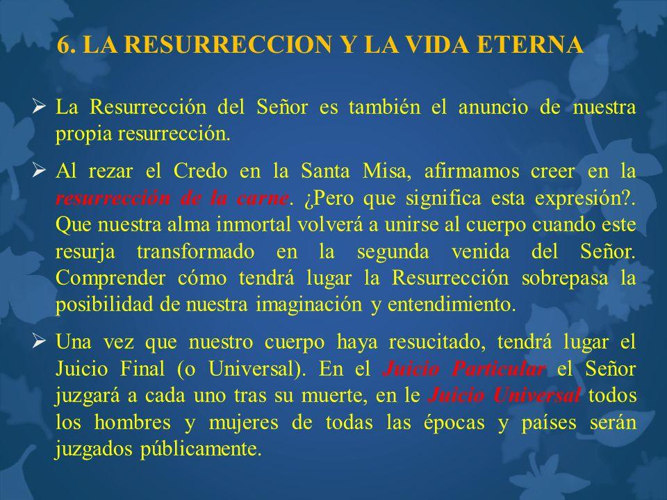 6. LA RESURRECCION Y LA VIDA ETERNA