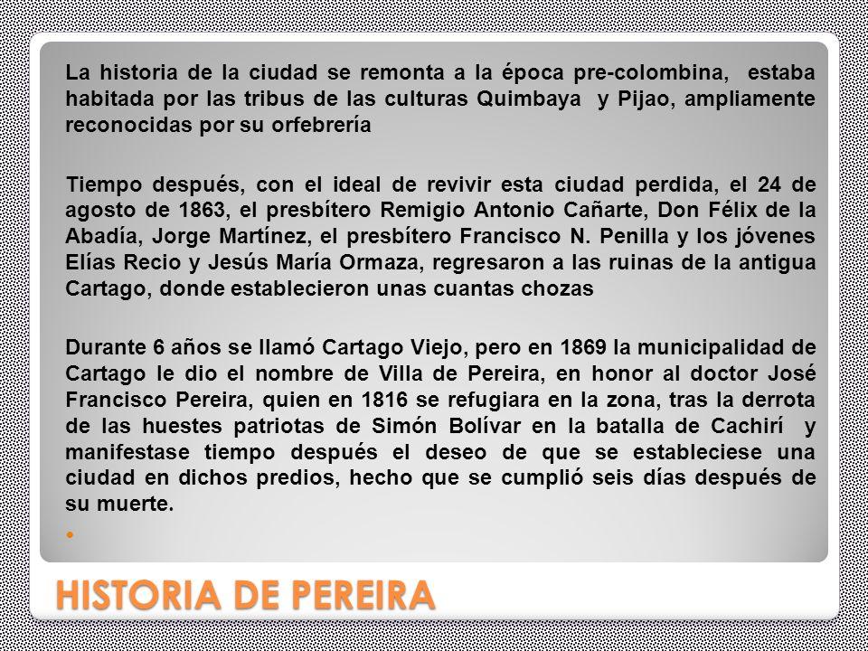 La historia de la ciudad se remonta a la época pre-colombina, estaba habitada por las tribus de las culturas Quimbaya y Pijao, ampliamente reconocidas por su orfebrería